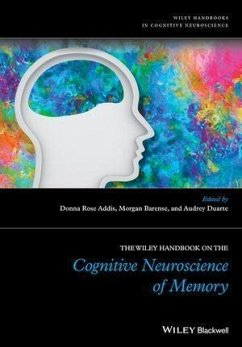 The Wiley Handbook on The Cognitive Neuroscience of Memory (eBook, ePUB) - Addis, Donna Rose; Barense, Morgan; Duarte, Audrey