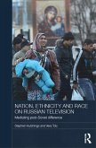 Nation, Ethnicity and Race on Russian Television (eBook, ePUB)