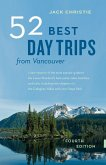 52 Best Day Trips from Vancouver (eBook, ePUB)
