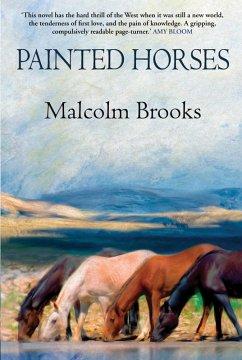 Painted Horses (eBook, ePUB) - Brooks, Malcolm