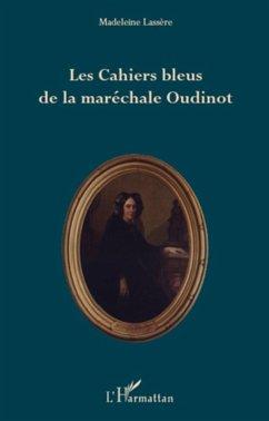 Les cahiers bleus de la marechale oudinot (eBook, ePUB)