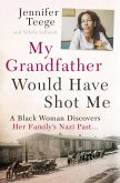 My Grandfather Would Have Shot Me (eBook, ePUB)