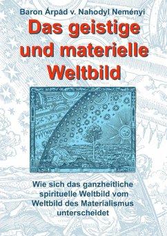 Das geistige und materielle Weltbild (eBook, ePUB)