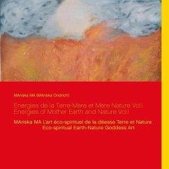 Energies de la Terre-Mère et Mère Nature Vol.I Energies of Mother Earth and Nature Vol.I (eBook, ePUB)