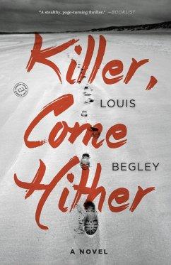 Killer, Come Hither (eBook, ePUB) - Begley, Louis