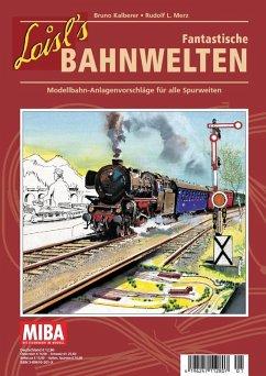 Loisl´s Fantastische Bahnwelten (eBook, PDF)