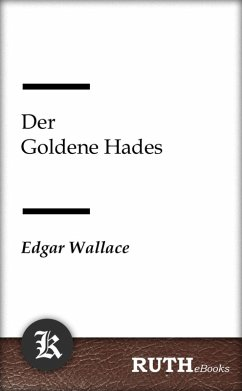 Der Goldene Hades (eBook, ePUB) - Wallace, Edgar