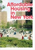Affordable Housing in New York - The People, Places, and Policies That Transformed a City