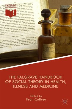 The Palgrave Handbook of Social Theory in Health, Illness and Medicine (eBook, PDF)