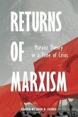 Returns of Marxism: Marxist Theory in Time of Crisis