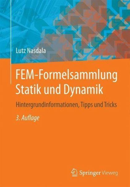 Fem Formelsammlung Statik Und Dynamik Von Lutz Nasdala Fachbuch Bucher De