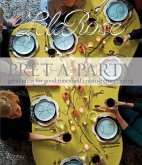 Pret-A-Party: Great Ideas for Good Times and Creative Entertaining