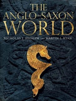 The Anglo-Saxon World - Higham, Nicholas; Ryan, M. J.