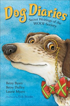 Dog Diaries: Secret Writings of the Woof Society - Myers, Laurie