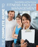 The Complete Guide to Fitness Facility Management (eBook, ePUB)