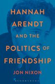 Hannah Arendt and the Politics of Friendship (eBook, ePUB)