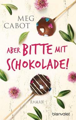 Aber bitte mit Schokolade! / Lizzie Nichols Bd.1