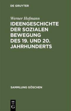 Ideengeschichte der sozialen Bewegung des 19. und 20. Jahrhunderts - Hofmann, Werner