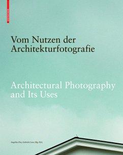 Vom Nutzen der Architekturfotografie / Architectural Photography and its Uses
