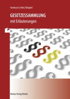 Gesetzessammlung mit Erläuterungen - Hambusch, Rudolf; Held, Katja; Klingbeil, Peter