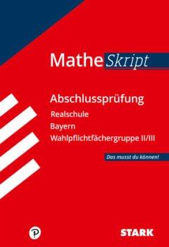 Training Abschlussprüfung Mathe Skript Realschule Bayern. Das musst du können