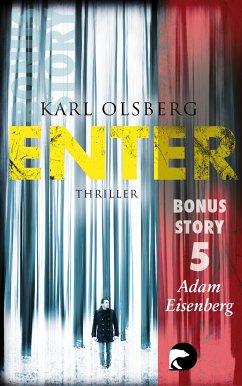 Enter - Bonus-Story 5 (eBook, ePUB) - Olsberg, Karl