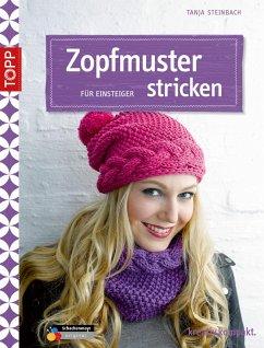 Zopfmuster stricken für Einsteiger (eBook, PDF) - Tanja Steinbach