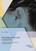 Hörspielprojekte in der Grundschule: Anleitung zur spielerischen Vermittlung von Medienkompetenz (eBook, PDF)