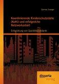Koordinierende Kinderschutzstelle (KoKi) und erfolgreiche Netzwerkarbeit: Entwicklung von Qualitätsstandards (eBook, PDF)
