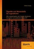 Zigarette und Wasserpfeife bei Jugendlichen: Wie unterscheiden sich Schüler deutscher, türkischer und arabischer Herkunft? (eBook, PDF)
