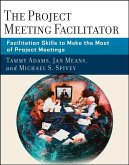 The Project Meeting Facilitator (eBook, ePUB)