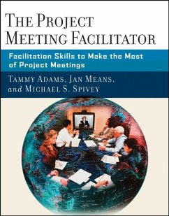 The Project Meeting Facilitator (eBook, ePUB) - Adams, Tammy; Means, Janet A.; Spivey, Michael