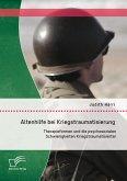 Altenhilfe bei Kriegstraumatisierung: Therapieformen und die psychosozialen Schwierigkeiten Kriegstraumatisierter (eBook, PDF)