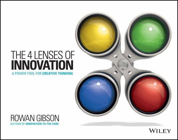 The four lenses of innovation ebook pdf von rowan gibson the four lenses of innovation ebook pdf von rowan gibson portofrei bei bcher fandeluxe Images