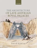 The Architecture of Late Assyrian Royal Palaces (eBook, PDF)