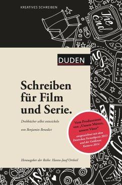 Kreatives Schreiben - Schreiben für Film und Serie (eBook, ePUB) - Benedict, Benjamin
