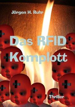 Das RFID Komplott (eBook, ePUB) - H. Ruhr, Jürgen