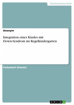 Integration eines Kindes mit Down-Syndrom im Regelkindergarten (eBook, PDF)