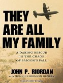 They Are All My Family: A Daring Rescue in the Chaos of Saigon's Fall