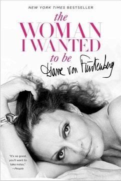 The Woman I Wanted to Be - Von Furstenberg, Diane