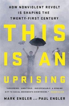This Is an Uprising - Engler, Mark; Engler, Paul