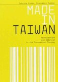 Made in Taiwan: Architecture and Urbanism in the Innovation Economy