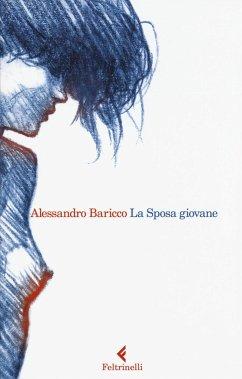 La Sposa giovane - Baricco, Alessandro