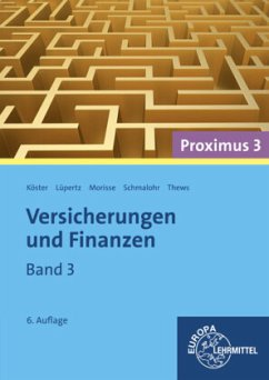 Versicherungen und Finanzen (Proximus 3)/3 - Arnold, Dieter; Eichenauer, Herbert; Köster, Peter; Schmalohr, Rolf