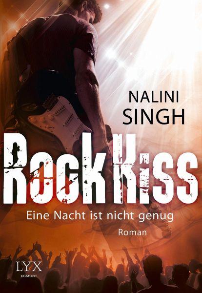Eine Nacht ist nicht genug / Rock Kiss Bd.1 - Singh, Nalini