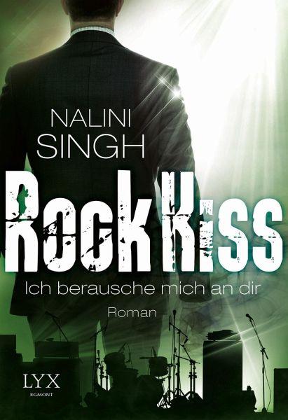 Ich berausche mich an dir / Rock Kiss Bd.2 - Singh, Nalini