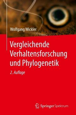 Vergleichende Verhaltensforschung und Phylogenetik - Wickler, Wolfgang