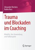 Trauma und Blockaden im Coaching