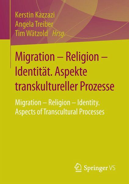 Migration - Religion - Identität. Aspekte transkultureller Prozesse