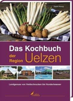 Das Kochbuch der Region Uelzen